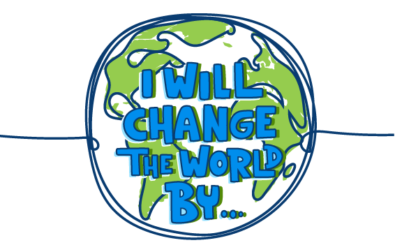 I will change the world by ...